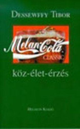 Melan-cola - Köz-élet-érzés