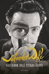 Salvador Dalí titkos élete - Salvador Dalí pdf epub