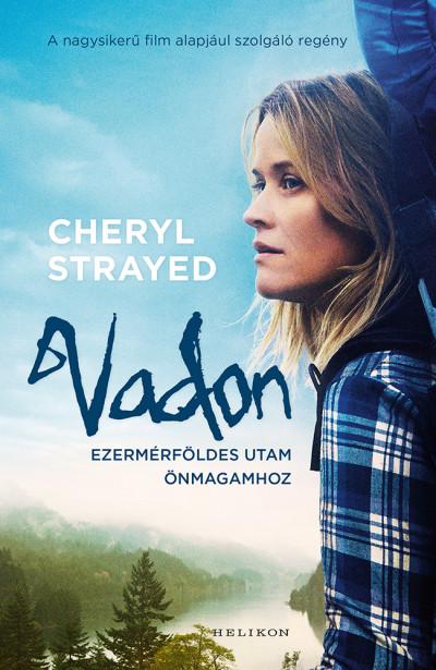 Vadon - Ezermérföldes utam önmagamhoz - Cheryl Strayed |