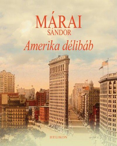Amerika délibáb - Márai Sándor pdf epub