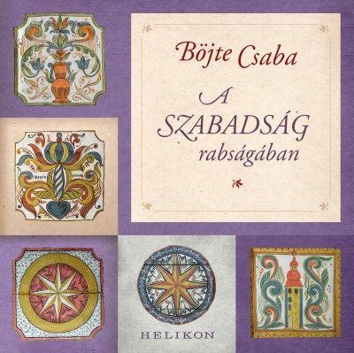 A szabadság rabságában - Böjte Csaba |