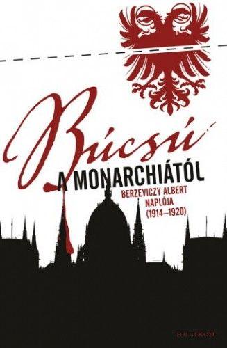 Búcsú a Monarchiától - Napló 1914-1920