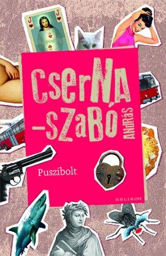 Puszibolt - Cserna-Szabó András |