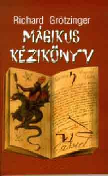 Mágikus kézikönyv - Richard Grötzinger |