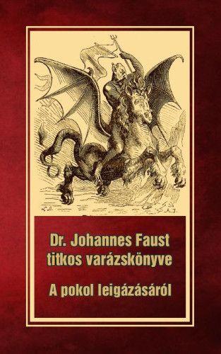 Dr. Johannes Faust titkos varázskönyve - A pokol leigázásáról