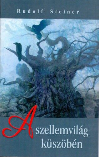 A szellemvilág küszöbén - Rudolf Steiner pdf epub
