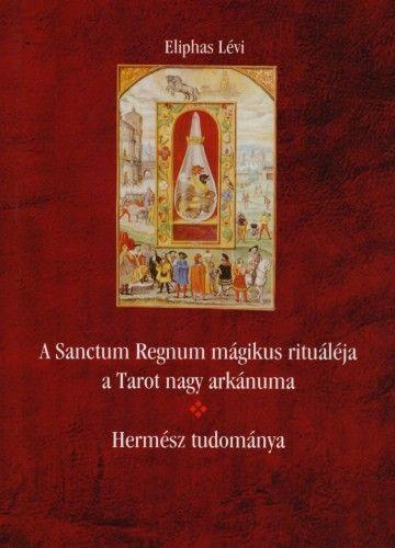 A Sanctum Regnum mágikus rituáléja - Hermész tudománya