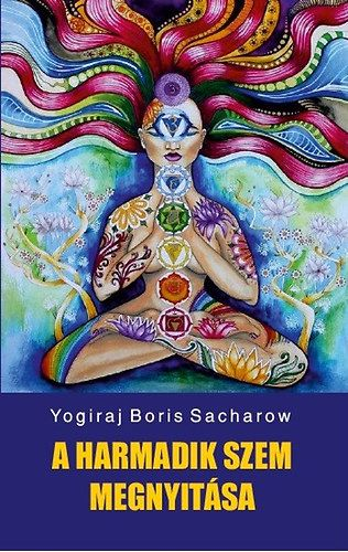 A harmadik szem megnyitása - Yogiraj Boris Sacharow pdf epub