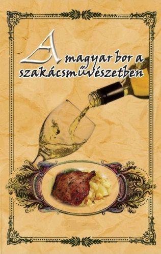 A magyar bor a szakácsművészetben -  pdf epub