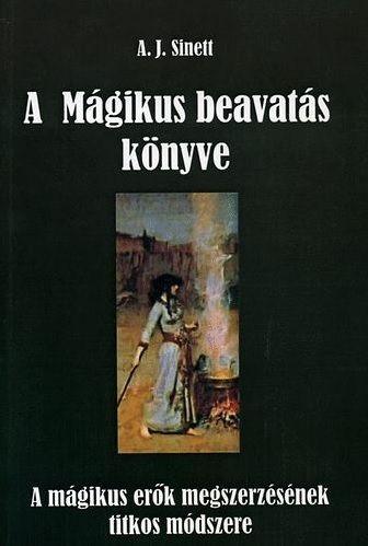 A mágikus beavatás könyve - A. J. Sinett |