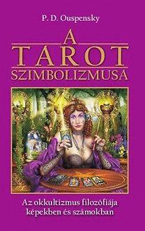 A tarot szimbolizmusa - Az okkultizmus filozófiája képekben és számokban - P. D. Ouspensky |