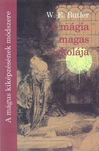 A mágia magas iskolája - W. E. Butler pdf epub