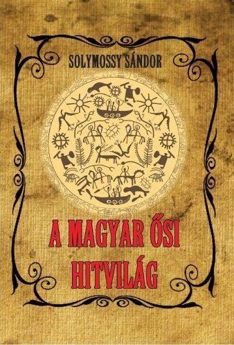 A magyar ősi hitvilág