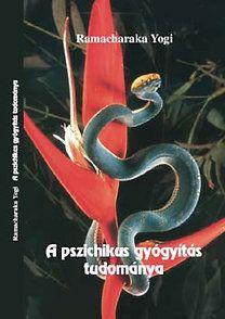 A pszichikus gyógyítás tudománya - RAMACHARAKA YOGI pdf epub