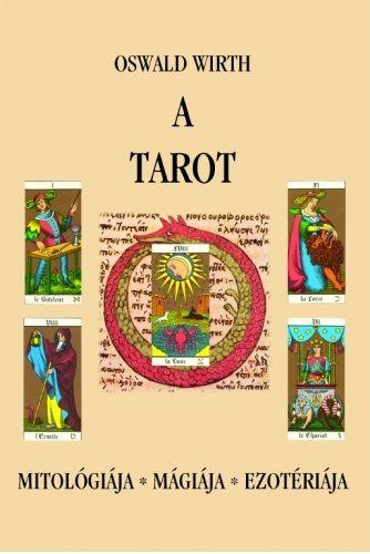 A tarot - Mitológiája, mágiája, ezotériája