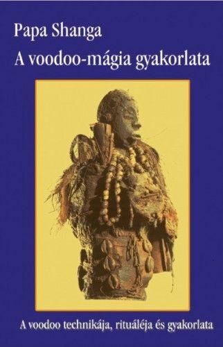 A voodoo mágia gyakorlata - Papa Shanga |