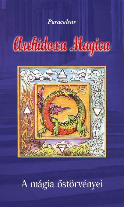 Archidoxa Magica - A mágia őstörvényei