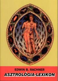 Asztrológia - lexikon - Edwin B. Rachner pdf epub