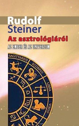 Az asztrológiáról - Az ember és az Univerzum - Rudolf Steiner pdf epub