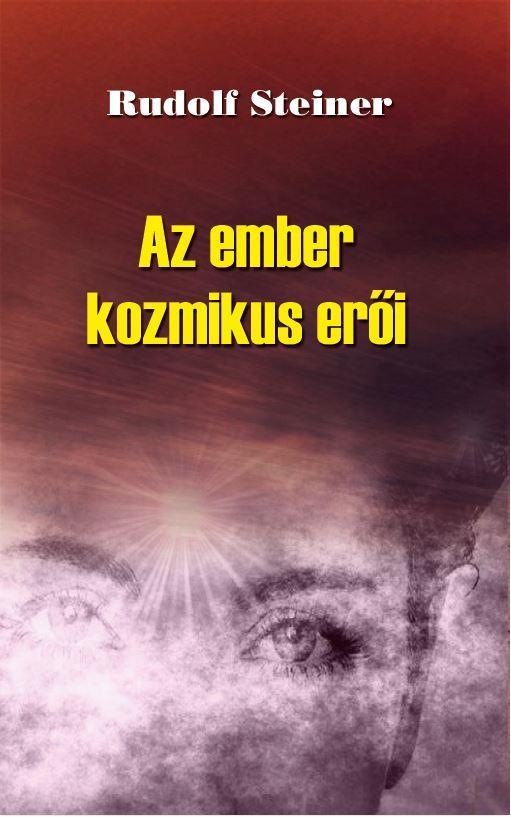 Az ember kozmikus erői - Rudolf Steiner pdf epub
