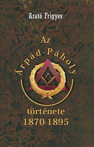 Az Árpád páholy története 1870-1895