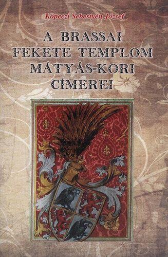 A brassai fekete templom Mátyás-kori címerei