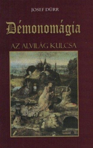 Démonomágia - Az alvilág kulcsa - Josef Dürr pdf epub