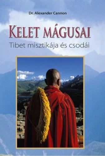 Kelet mágusai - Tibet misztikája és csodái - Dr. Alexander Cannon pdf epub