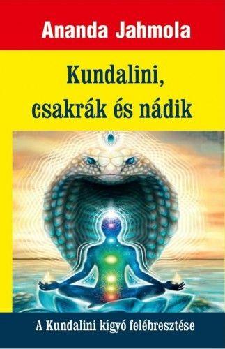 Kundalini, csakrák és nádik - A Kundalini kígyó felébresztése
