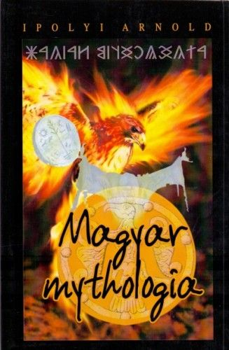 Magyar mythologia - Ipolyi Arnold pdf epub