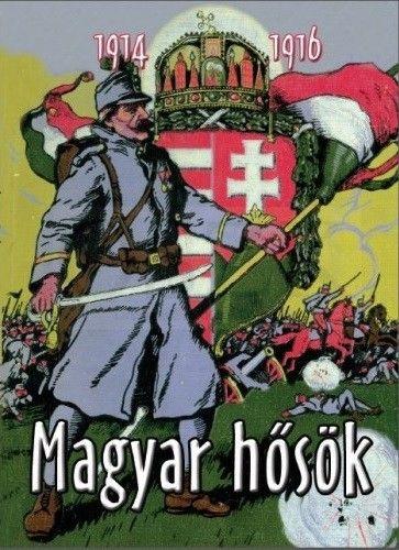 Magyar hősök - 1914-1916