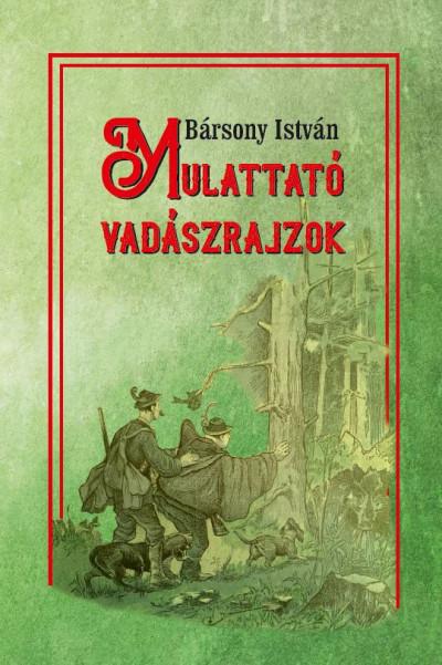 Mulattató vadászrajzok - Bársony István pdf epub