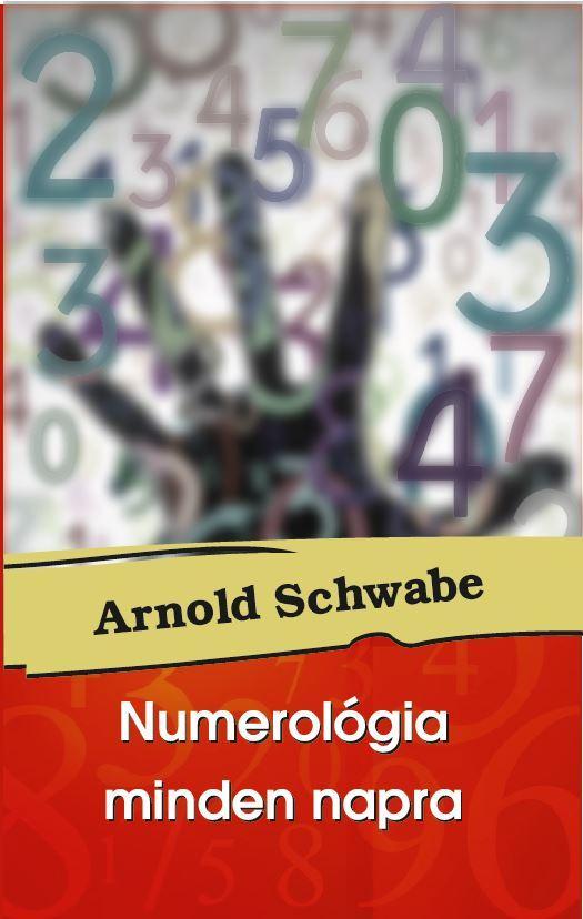 Numerológia minden napra - Arnold Schwabe pdf epub