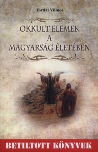 Okkult elemek a magyarság életében - Tordai Vilmos pdf epub