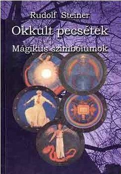 Okkult pecsétek - Mágikus szimbólumok - Rudolf Steiner |