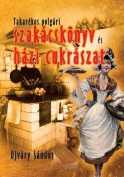Takarékos polgári szakácskönyv és házi cukrászat