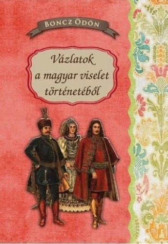 Vázlatok a magyar viselet történetéből