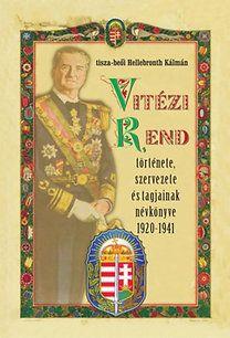 Vitézi rend története, szervezete és tagjainak névkönyve 1920-1941 - Hellebronth Kálmán pdf epub