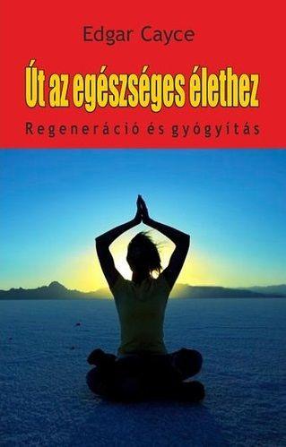 Út az egészséges élethez - regeneráció és gyógyítás