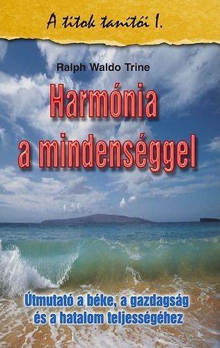 Harmónia a mindenséggel - A titkok tanítói I.