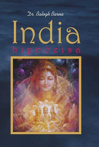 India hipnózisa - Dr. Balogh Barna |