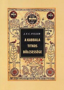 A kabbala Titkos Bölcsessége - J. F. C. Fuller pdf epub