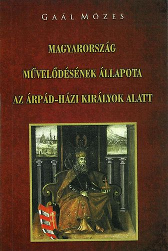 Magyarország művelődésének állapota az Árpád-házi királyok alatt