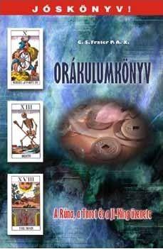 Orákulumkönyv - A Rúna, a Tarot és a Ji-King üzenete