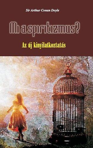 Mi a spiritizmus? - Az új kinyilatkoztatás