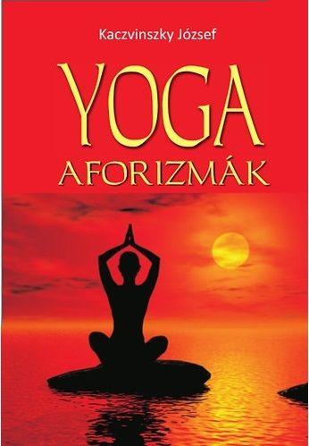 Yoga aforizmák - Kaczvinszky József pdf epub