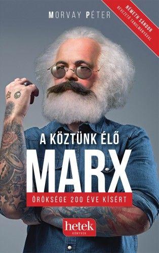 A köztünk élő Marx - öröksége 200 éve kísért