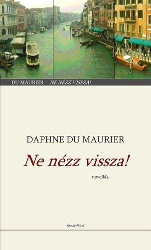 Ne nézz vissza! - Novellák - Daphne Du Maurier |