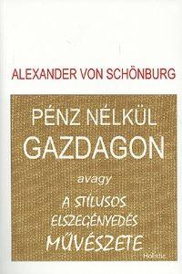 Pénz nélkül gazdagon avagy a stílusos elszegényedés művészete - Alexander von Schönburg pdf epub