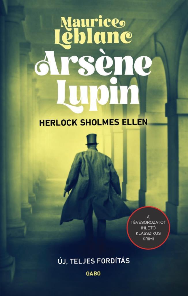 Maurice Leblanc - Arsène Lupin Herlock Sholmes ellen